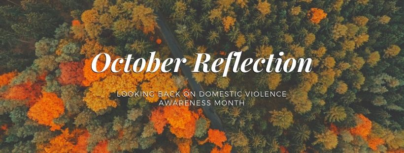 Domestic Violence Awareness Month Reflection